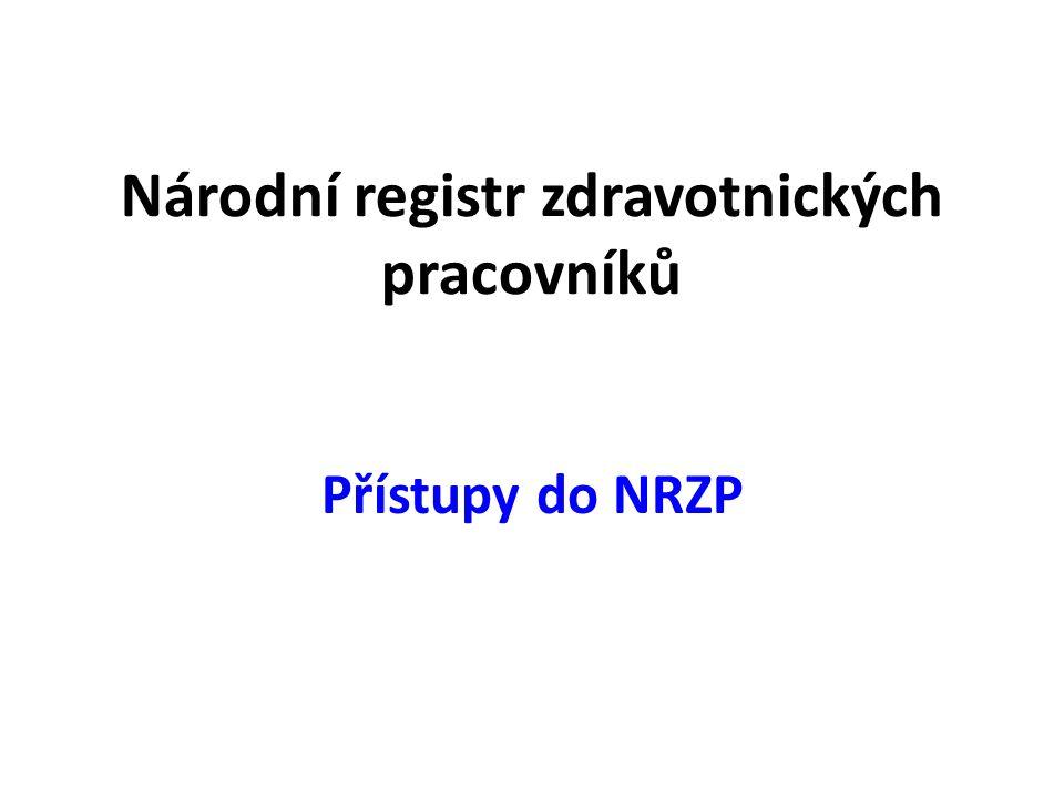 Národní registr zdravotnických pracovníků Přístupy do NRZP