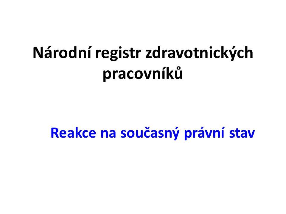 Národní registr zdravotnických pracovníků Reakce na současný právní stav