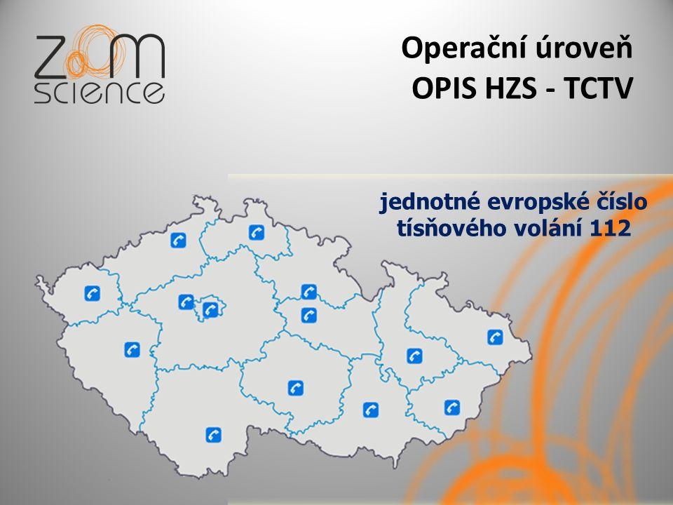 Operační úroveň OPIS HZS - TCTV jednotné evropské číslo tísňového volání 112