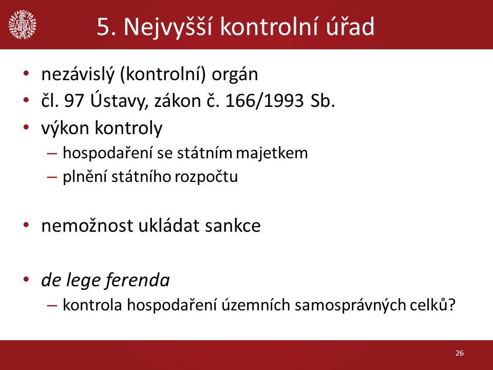5. Nejvyšší kontrolní úřad nezávislý (kontrolní) orgán čl.