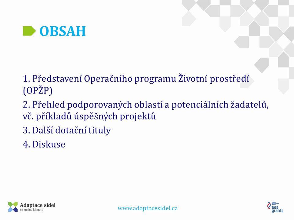www.adaptacesidel.cz Představení OPŽP Cílem operačního programu je ochrana a zlepšování kvality životního prostředí v České republice.