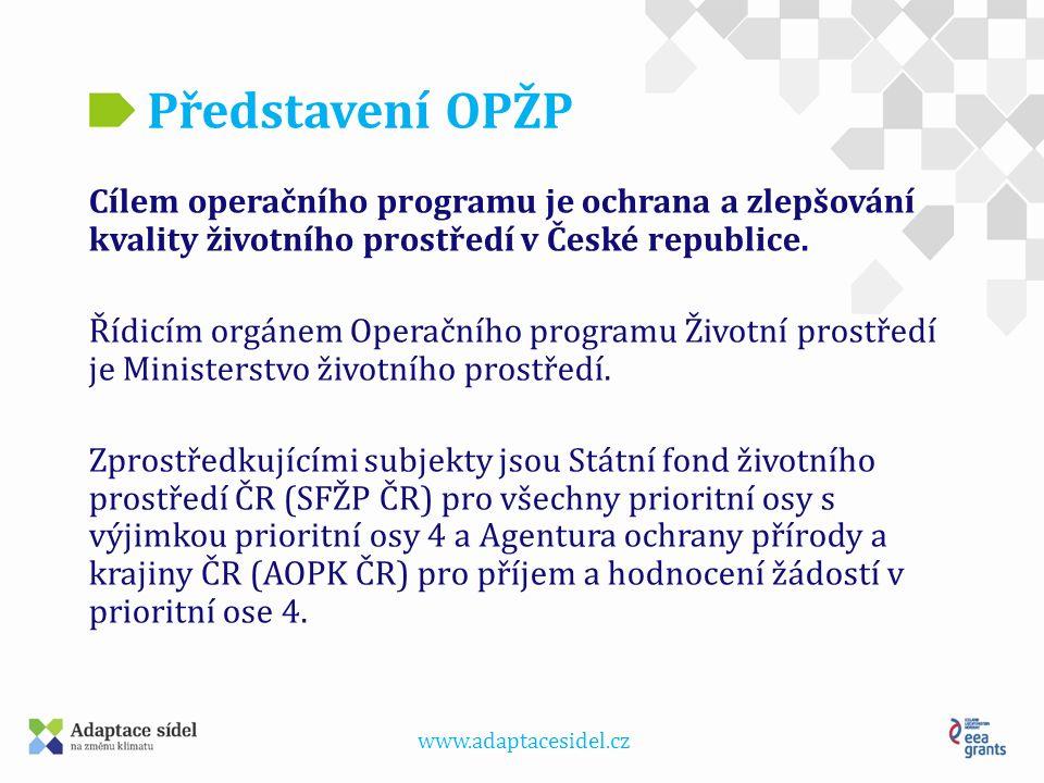 www.adaptacesidel.cz Představení OPŽP Cílové území pro většinu opatření je celá ČR.