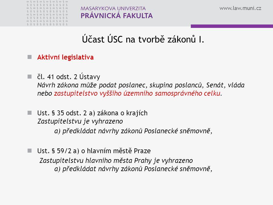 www.law.muni.cz Účast ÚSC na tvorbě zákonů I. Aktivní legislativa čl.