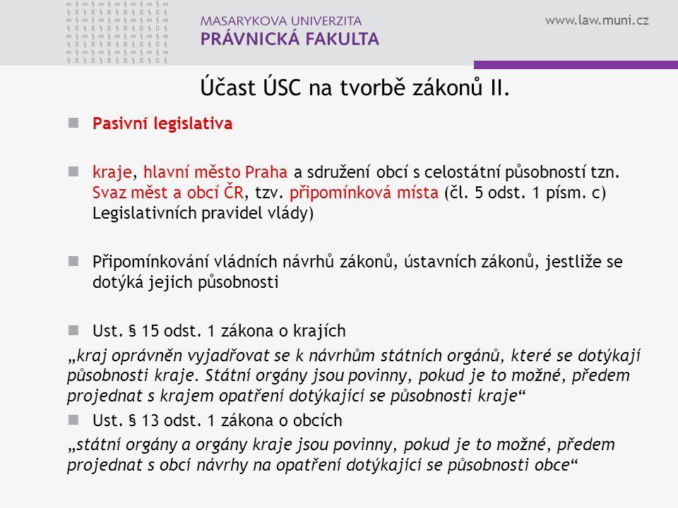 www.law.muni.cz Účast ÚSC na tvorbě zákonů II.