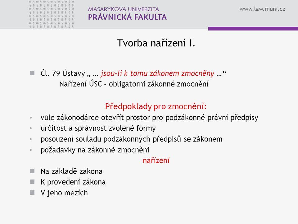 www.law.muni.cz Tvorba nařízení I. Čl.