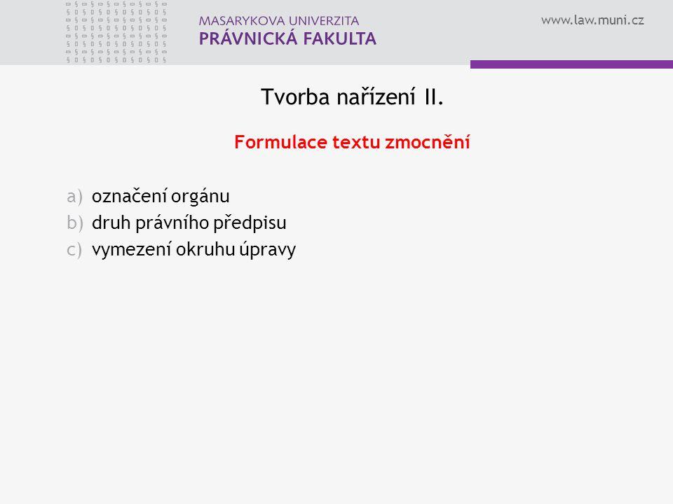 www.law.muni.cz Tvorba nařízení II.