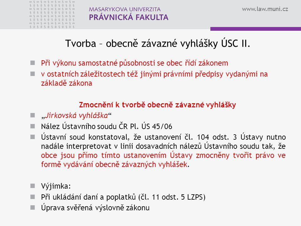 www.law.muni.cz Tvorba – obecně závazné vyhlášky ÚSC II.