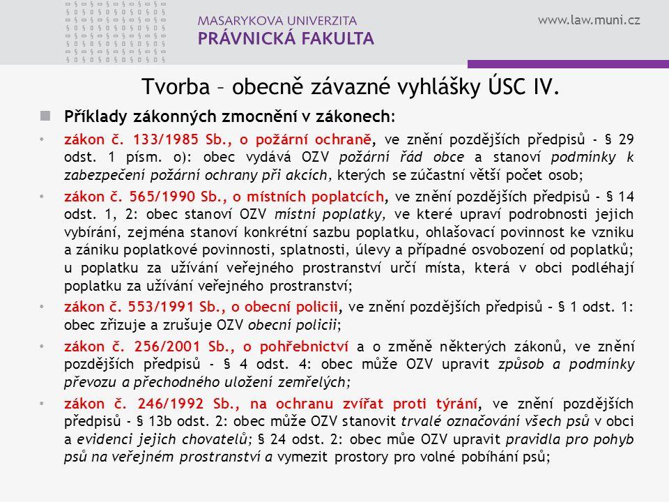 www.law.muni.cz Tvorba – obecně závazné vyhlášky ÚSC IV.