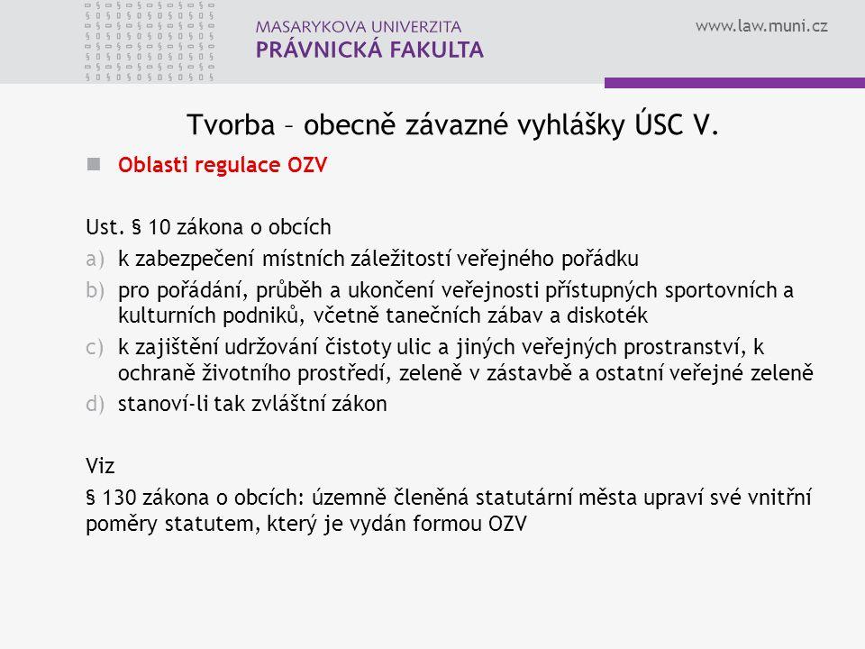 www.law.muni.cz Tvorba – obecně závazné vyhlášky ÚSC V.