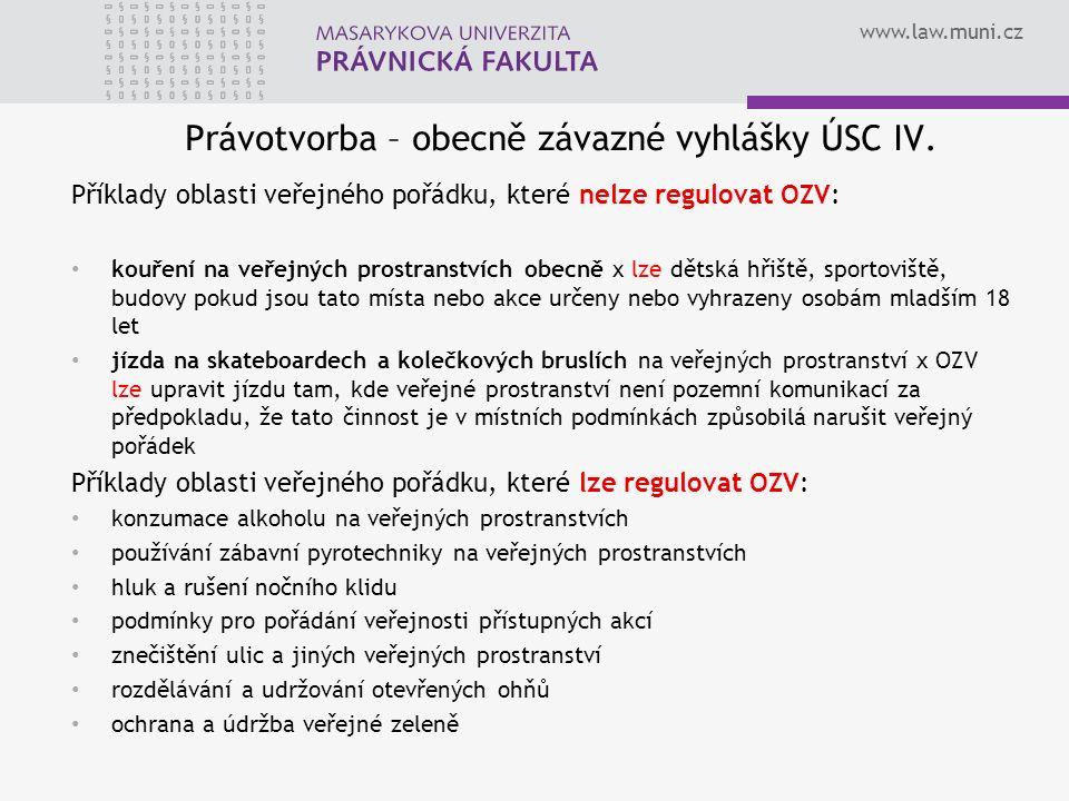 www.law.muni.cz Právotvorba – obecně závazné vyhlášky ÚSC IV.