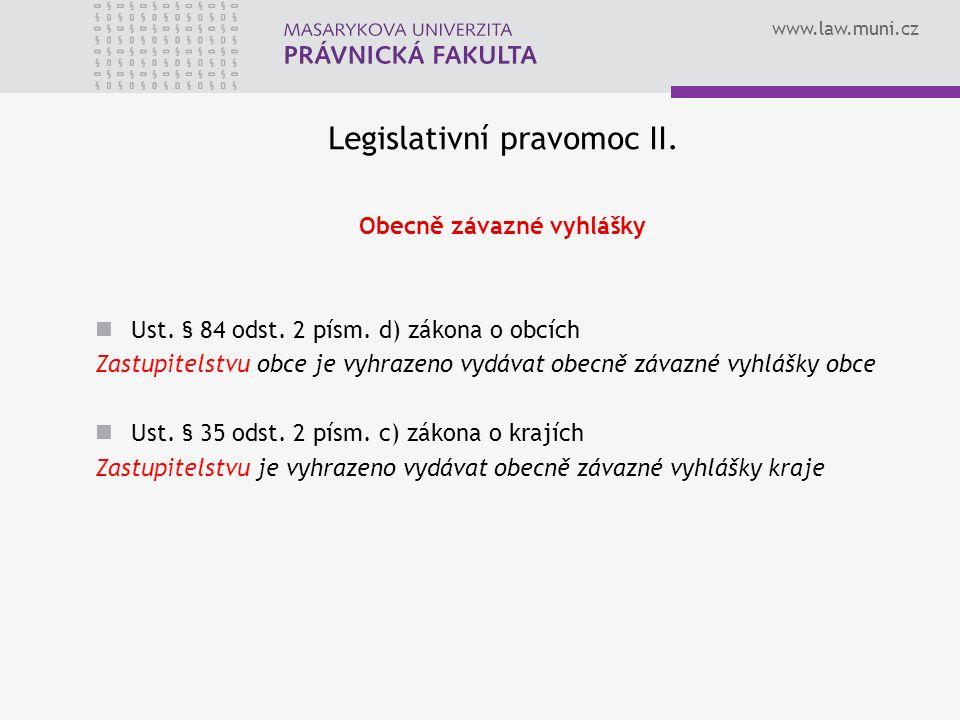 www.law.muni.cz Legislativní pravomoc II. Obecně závazné vyhlášky Ust.