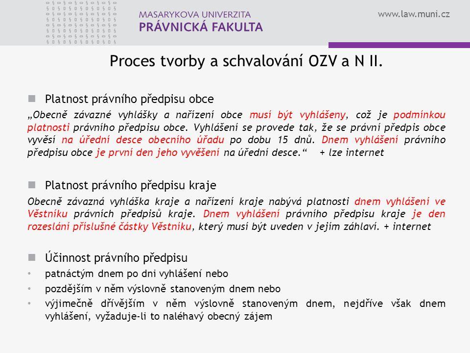 www.law.muni.cz Proces tvorby a schvalování OZV a N II.