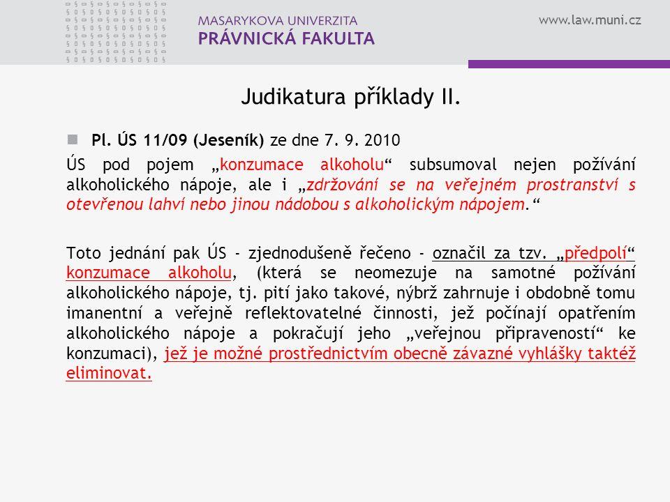www.law.muni.cz Judikatura příklady II. Pl. ÚS 11/09 (Jeseník) ze dne 7.