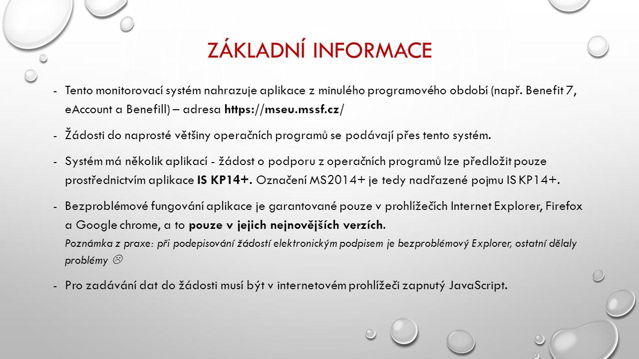 ZÁKLADNÍ INFORMACE -Tento monitorovací systém nahrazuje aplikace z minulého programového období (např.