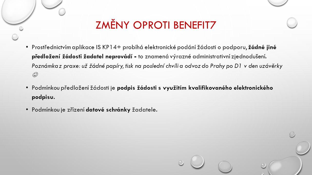 ZMĚNY OPROTI BENEFIT7 Prostřednictvím aplikace IS KP14+ probíhá elektronické podání žádosti o podporu, žádné jiné předložení žádosti žadatel neprovádí - to znamená výrazné administrativní zjednodušení.