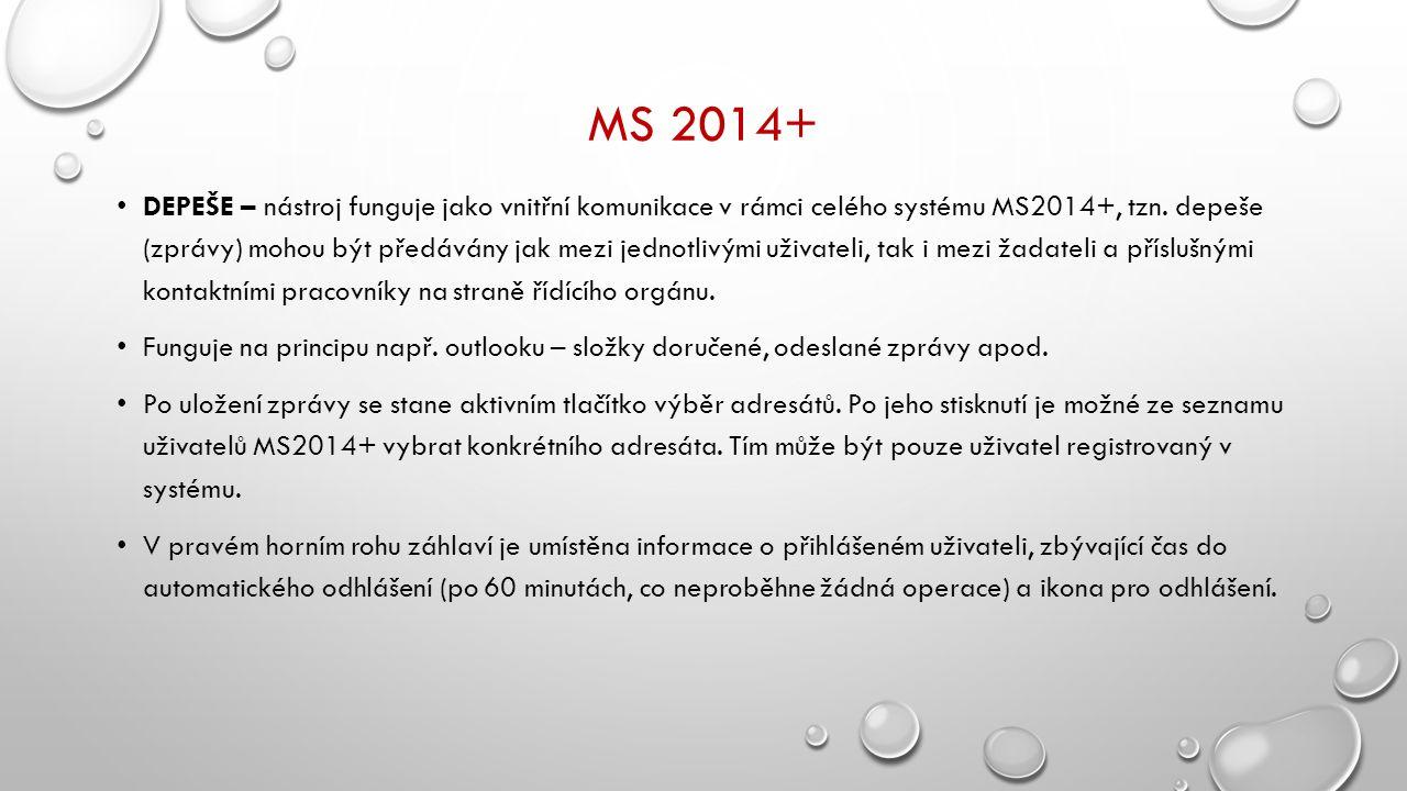 MS 2014+ DEPEŠE – nástroj funguje jako vnitřní komunikace v rámci celého systému MS2014+, tzn.