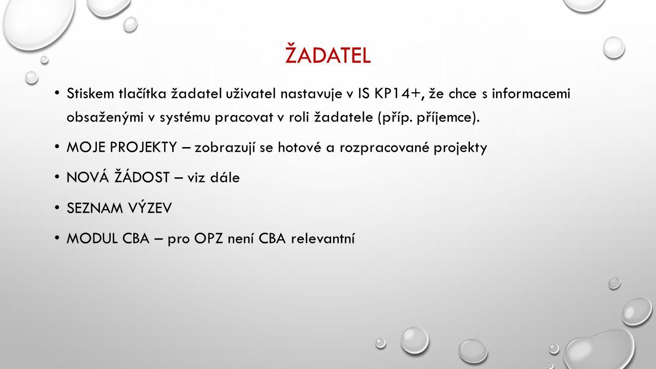 ŽADATEL Stiskem tlačítka žadatel uživatel nastavuje v IS KP14+, že chce s informacemi obsaženými v systému pracovat v roli žadatele (příp.