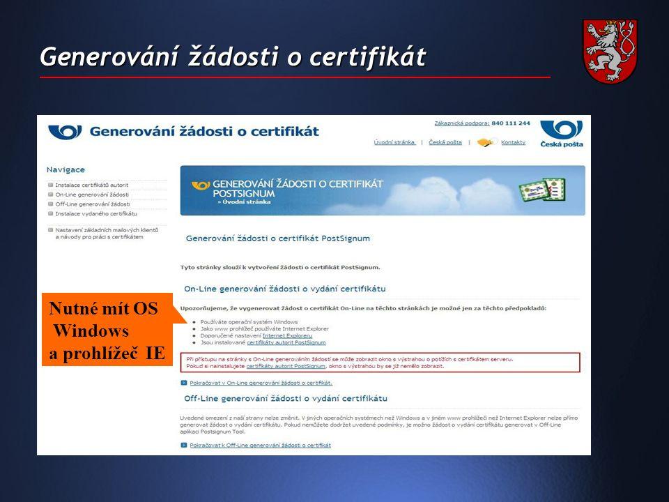 Generování žádosti o certifikát Nutné mít OS Windows a prohlížeč IE