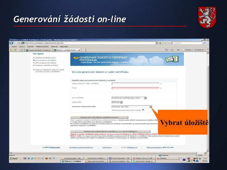 Generování žádosti on-line Vybrat úložiště