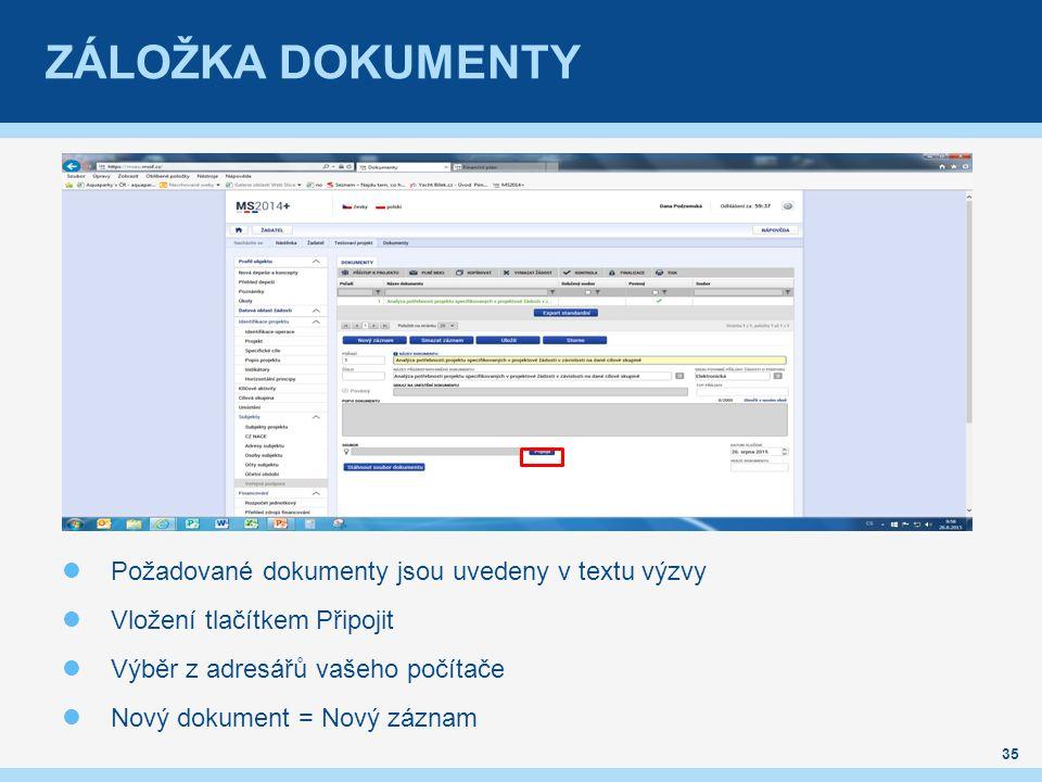 ZÁLOŽKA DOKUMENTY 35 Požadované dokumenty jsou uvedeny v textu výzvy Vložení tlačítkem Připojit Výběr z adresářů vašeho počítače Nový dokument = Nový záznam