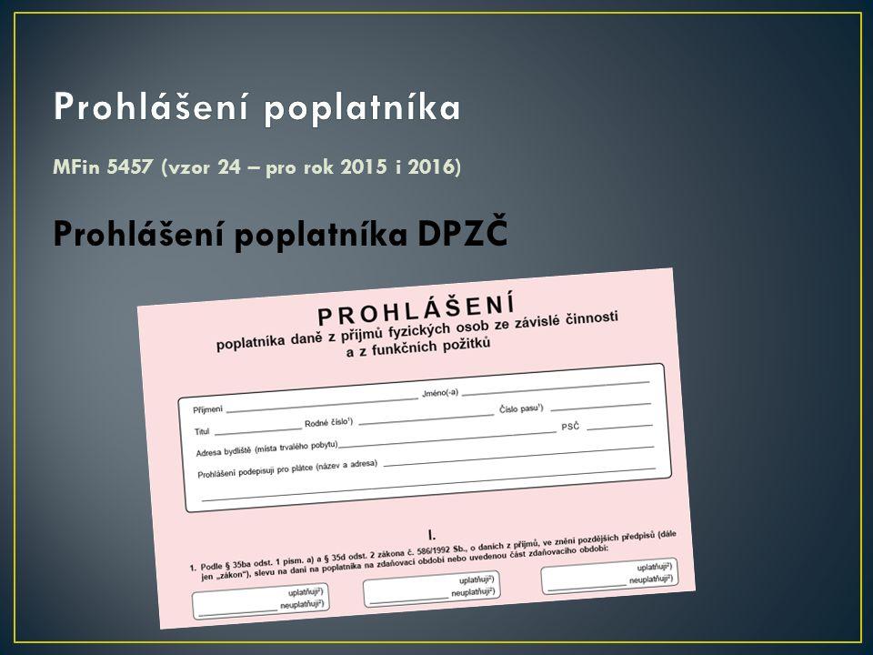 MFin 5457 (vzor 24 – pro rok 2015 i 2016) Prohlášení poplatníka DPZČ