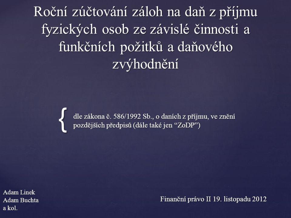{ Roční zúčtování záloh na daň z příjmu fyzických osob ze závislé činnosti a funkčních požitků a daňového zvýhodnění Adam Linek Adam Buchta a kol.