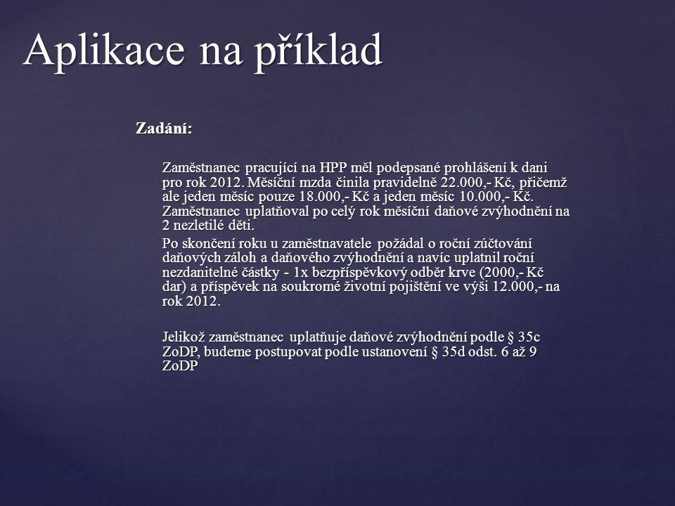 Zadání: Zaměstnanec pracující na HPP měl podepsané prohlášení k dani pro rok 2012.