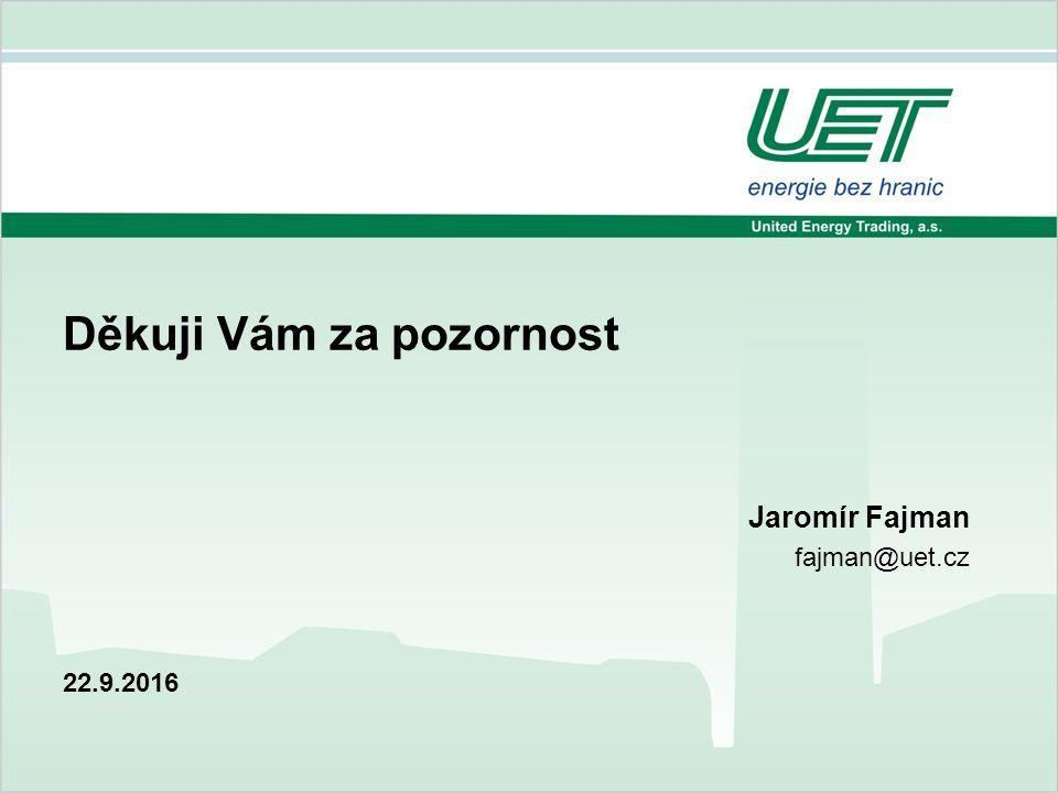22.9.2016 Děkuji Vám za pozornost Jaromír Fajman fajman@uet.cz
