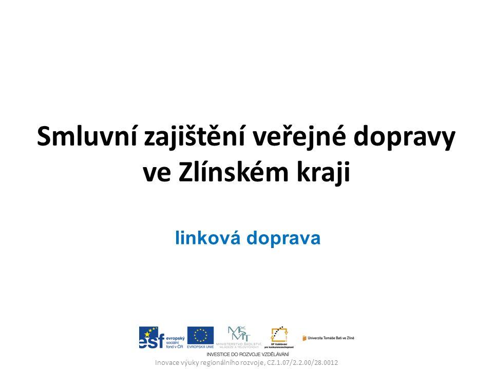 Smluvní zajištění veřejné dopravy ve Zlínském kraji Inovace výuky regionálního rozvoje, CZ.1.07/2.2.00/28.0012 linková doprava