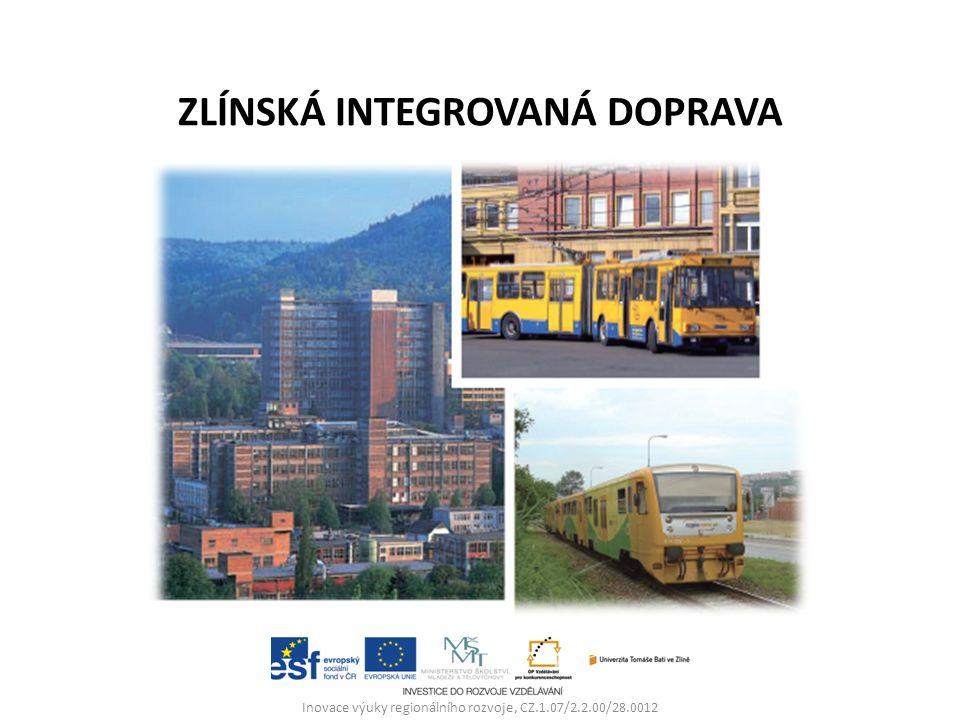 Inovace výuky regionálního rozvoje, CZ.1.07/2.2.00/28.0012 ZLÍNSKÁ INTEGROVANÁ DOPRAVA