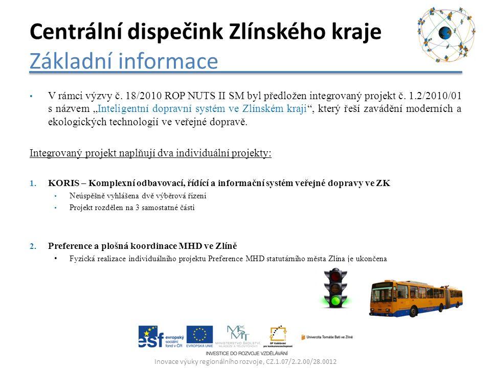 """V rámci výzvy č. 18/2010 ROP NUTS II SM byl předložen integrovaný projekt č. 1.2/2010/01 s názvem """"Inteligentní dopravní systém ve Zlínském kraji"""", kt"""