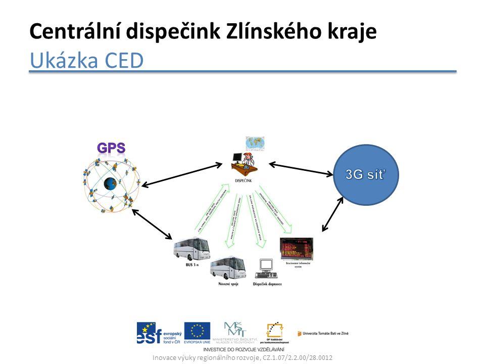 Inovace výuky regionálního rozvoje, CZ.1.07/2.2.00/28.0012 Centrální dispečink Zlínského kraje Ukázka CED