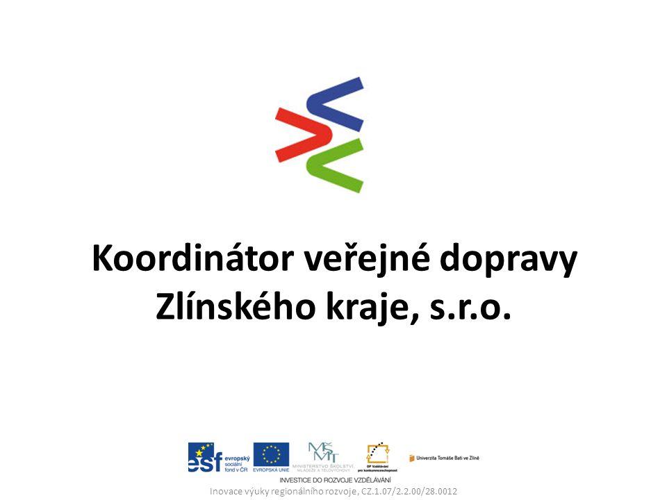 Koordinátor veřejné dopravy Zlínského kraje, s.r.o. Inovace výuky regionálního rozvoje, CZ.1.07/2.2.00/28.0012