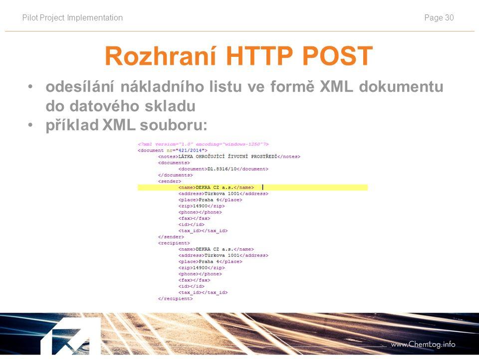 Pilot Project ImplementationPage 30 odesílání nákladního listu ve formě XML dokumentu do datového skladu příklad XML souboru: Rozhraní HTTP POST