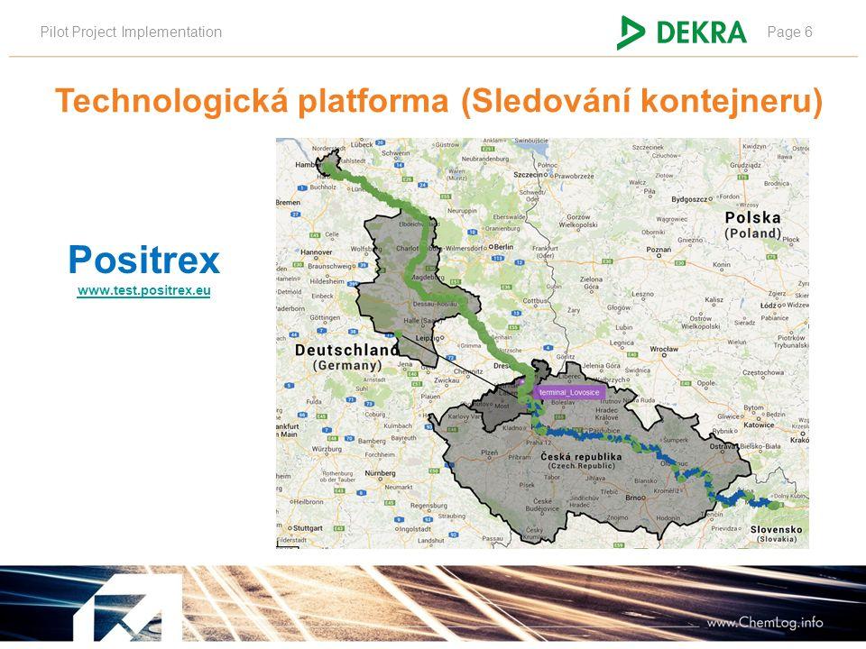 Pilot Project ImplementationPage 6 Positrex www.test.positrex.eu Technologická platforma (Sledování kontejneru)