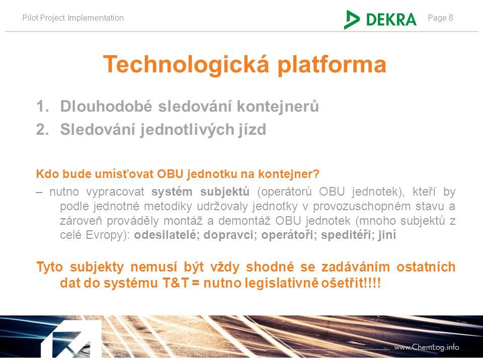 Pilot Project ImplementationPage 29 DEKRA SOAP server SAP SOAP client IS SOAP client DEKRA ADRem SOAP client DEKRA datový sklad Rozhraní WSDL schéma