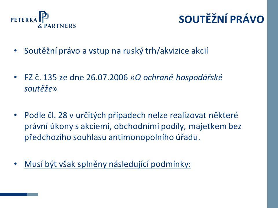 SOUTĚŽNÍ PRÁVO Soutěžní právo a vstup na ruský trh/akvizice akcií FZ č.