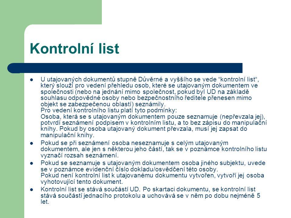 """Kontrolní list U utajovaných dokumentů stupně Důvěrné a vyššího se vede """"kontrolní list"""", který slouží pro vedení přehledu osob, které se utajovaným d"""