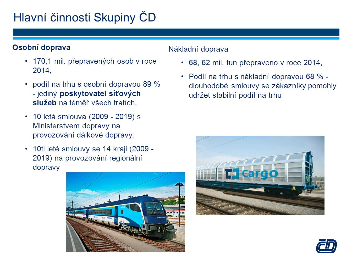 Železniční doprava v JmK  780kmcelková délka provozovaných tratí v JmK  335km tratí je elektrizovaných.
