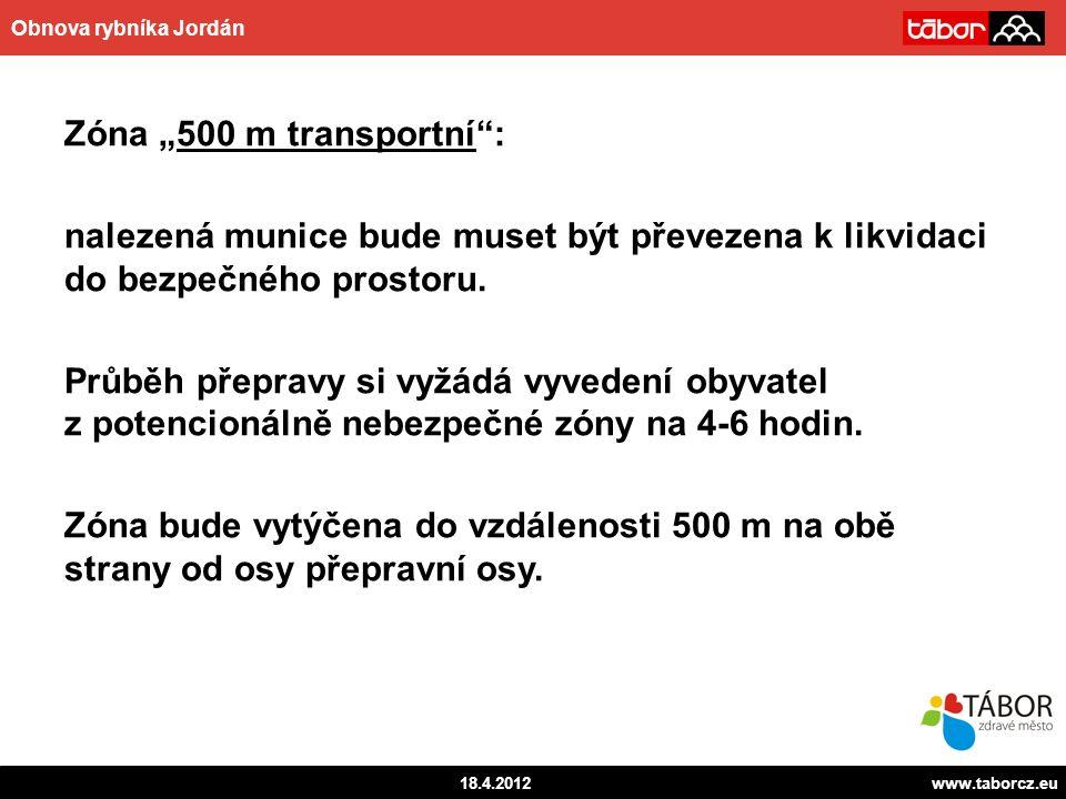 """autor 18.4.2012www.taborcz.eu Obnova rybníka Jordán Zóna """"500 m transportní : nalezená munice bude muset být převezena k likvidaci do bezpečného prostoru."""