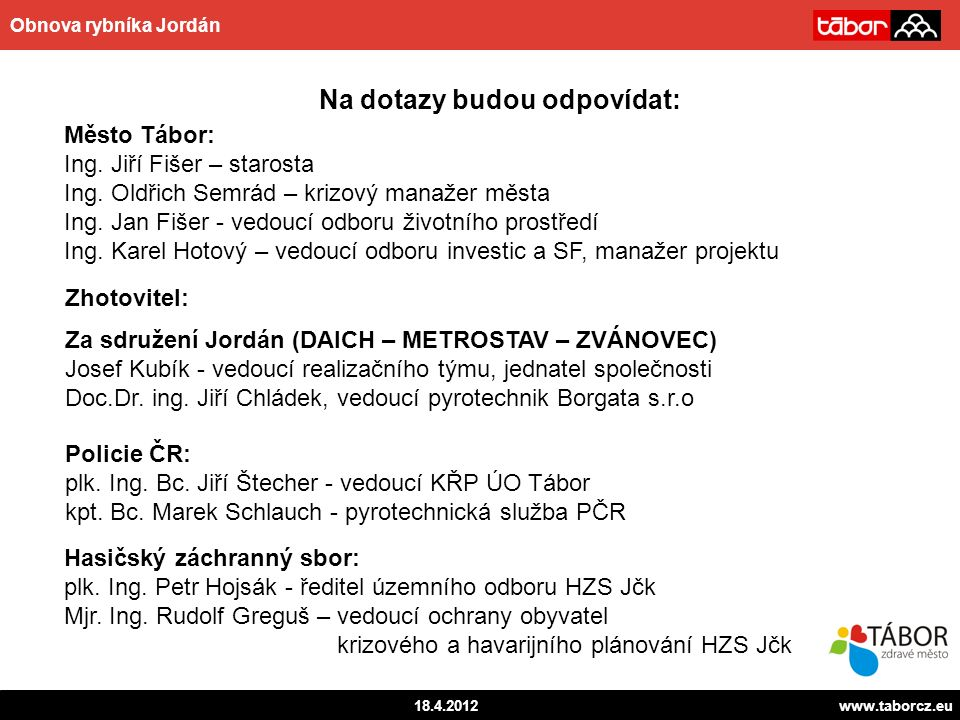 autor 18.4.2012www.taborcz.eu Obnova rybníka Jordán Město Tábor: Ing.