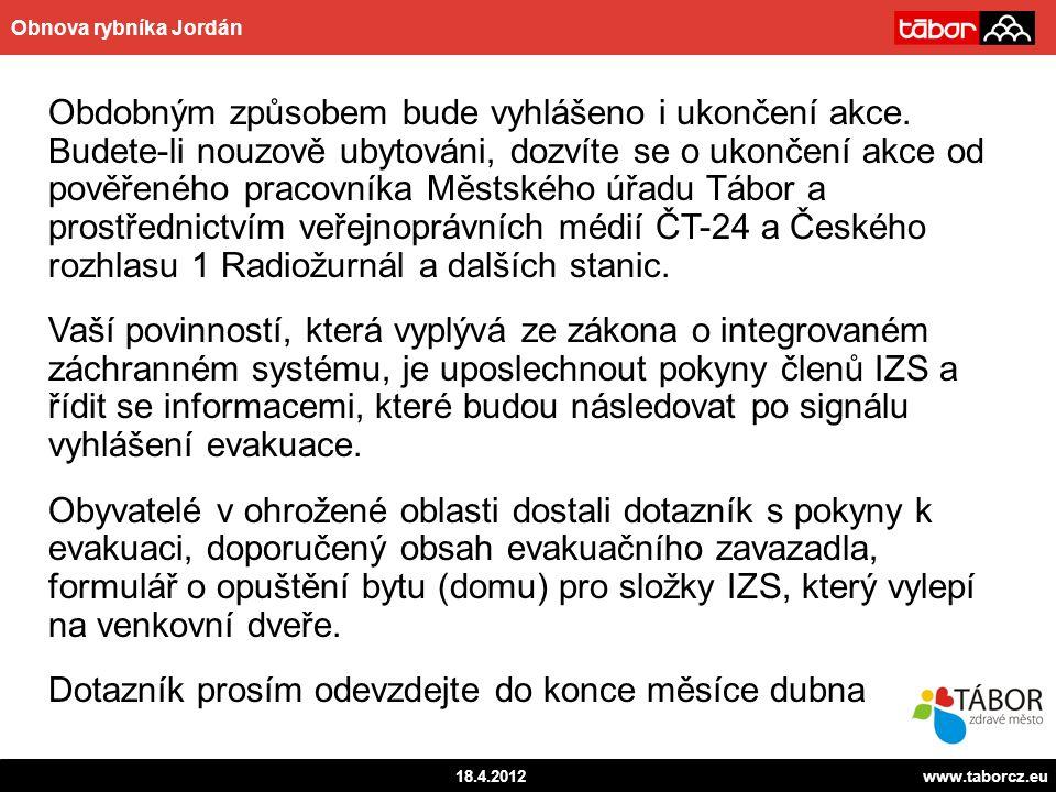 autor 18.4.2012www.taborcz.eu Obnova rybníka Jordán Obdobným způsobem bude vyhlášeno i ukončení akce. Budete-li nouzově ubytováni, dozvíte se o ukonče