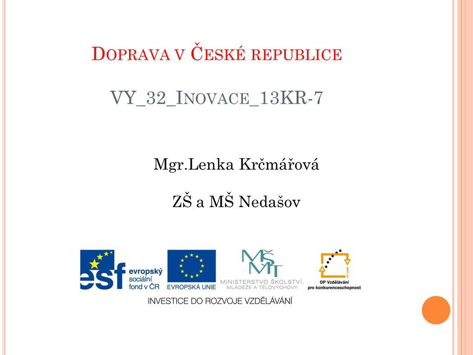 D OPRAVA V Č ESKÉ REPUBLICE VY_32_I NOVACE _13KR-7 Mgr.Lenka Krčmářová ZŠ a MŠ Nedašov