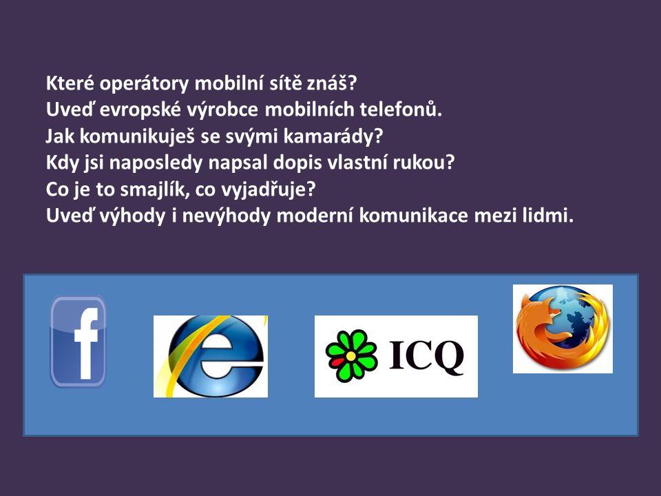 Které operátory mobilní sítě znáš. Uveď evropské výrobce mobilních telefonů.