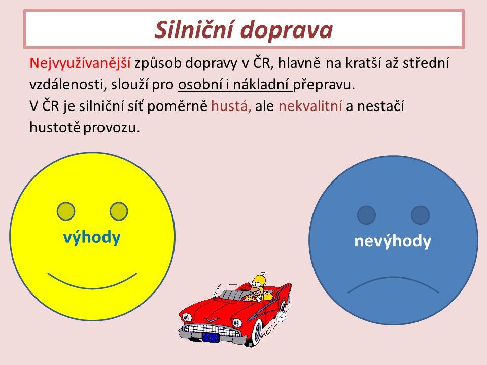 Silniční doprava Nejvyužívanější způsob dopravy v ČR, hlavně na kratší až střední vzdálenosti, slouží pro osobní i nákladní přepravu.