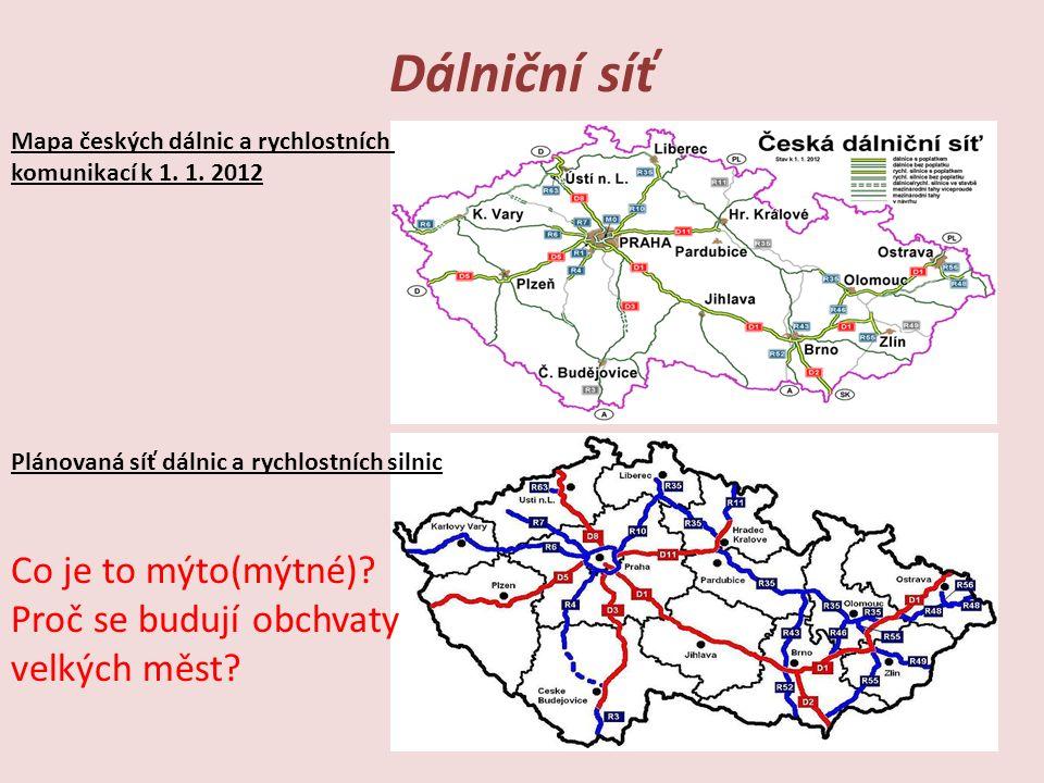 Dálniční síť Plánovaná síť dálnic a rychlostních silnic Mapa českých dálnic a rychlostních komunikací k 1.