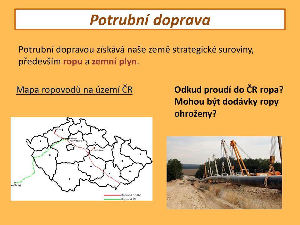 Potrubní doprava Potrubní dopravou získává naše země strategické suroviny, především ropu a zemní plyn.