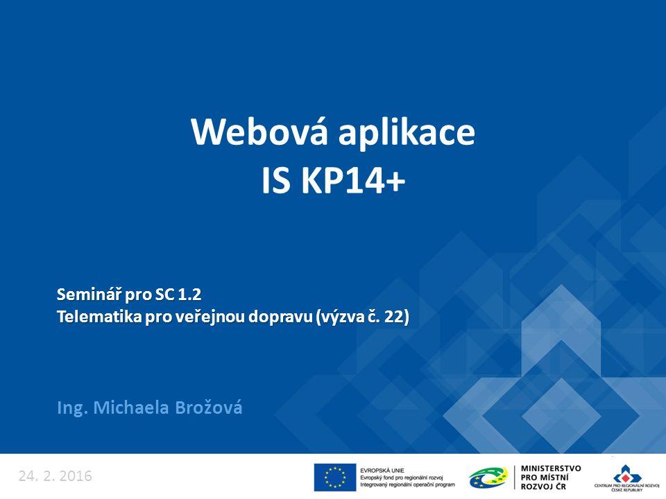 Webová aplikace pro žadatele o podporu z Evropských strukturálních a investičních fondů (ESIF) v období 2014-2020 - https://mseu.mssf.cz/https://mseu.mssf.cz/ Portál IS KP14+ 5