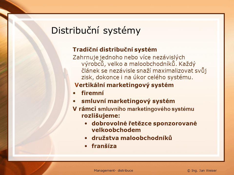 Distribuční systémy Tradiční distribuční systém Zahrnuje jednoho nebo více nezávislých výrobců, velko a maloobchodníků. Každý článek se nezávisle snaž