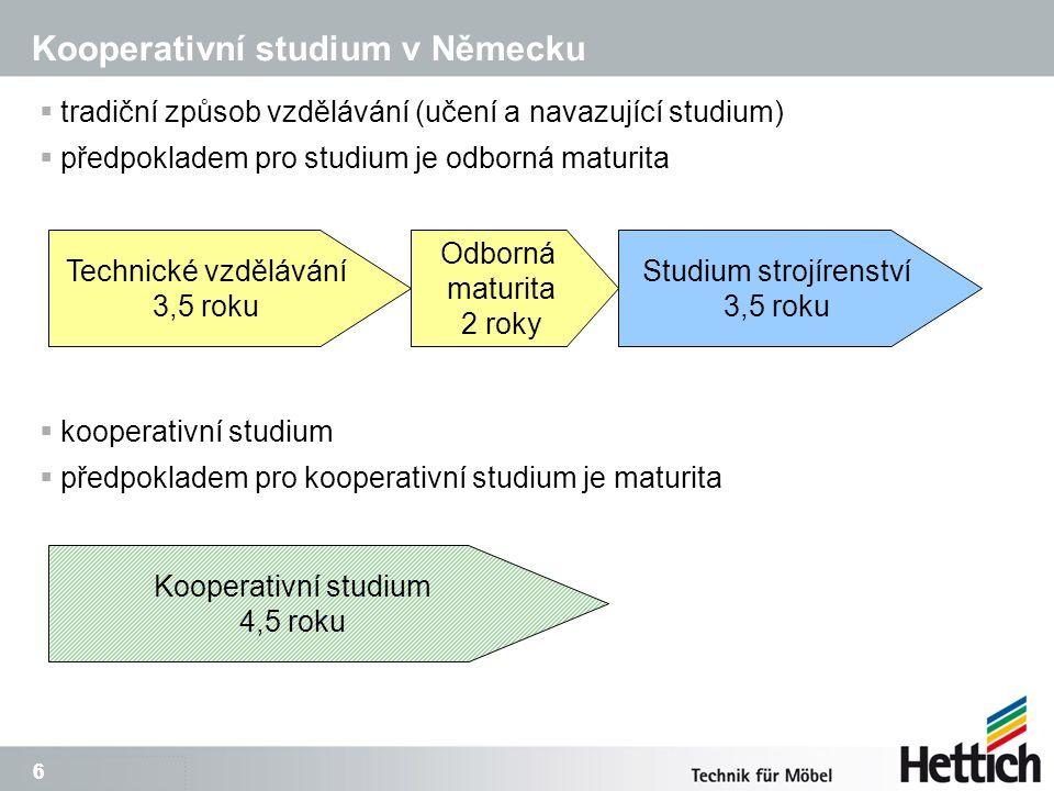 7 7 Kooperativní studium v Německu  Vzdělávání se dělí do 3 fází 1.